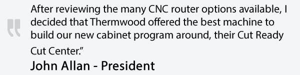 John Allan - Arkansas Wood Doors - Thermwood Cut Center Quote