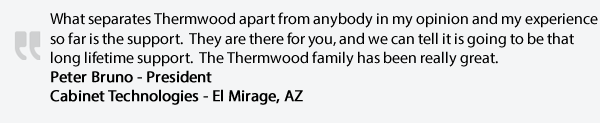 Thermwood Family Support is for a Lifetime!